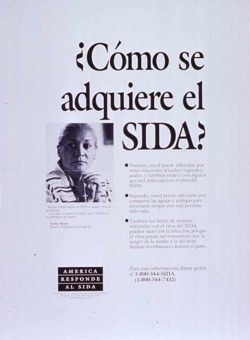 <p>White poster black lettering.  Title on right side of poster.  Text below title explains AIDS transmission through sexual contact, sharing needles, and mother to child.  Visual image is a reproduction of a b&amp;w photo of a woman with her hands clasped around a rosary.  Text below photo is a quote from the woman, whose son died of AIDS, calling for mothers to realize that AIDS is a problem for everyone.  Note and publisher information in lower left corner.</p>
