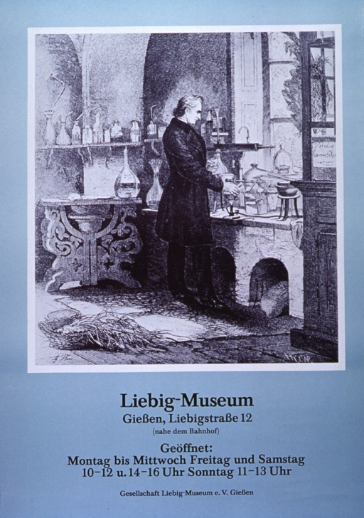 <p>Light aquamarine poster with black lettering publicizing the Liebig museum.  Dominant image on poster is a reproduction of an ink drawing of Liebig in his laboratory.  He works in front of a window, surrounded by bottles.  All text is below image, including location and hours.</p>