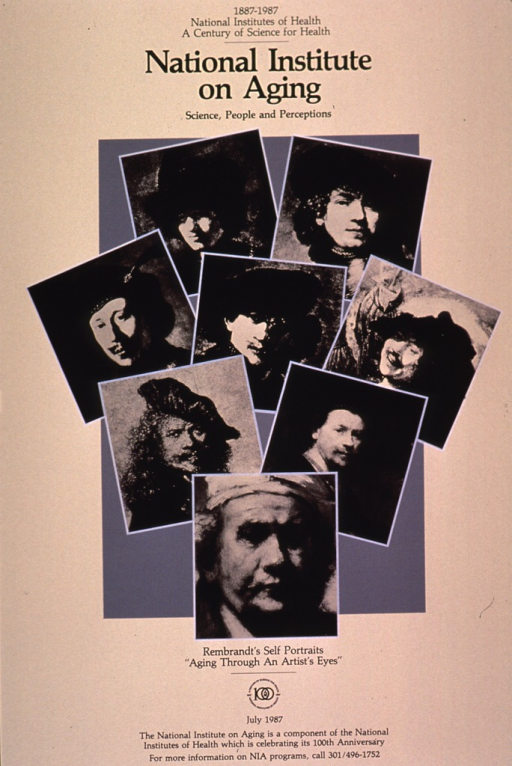 <p>Predominantly cream poster with black lettering.  Note about NIH centennial at top of poster.  Title below note.  Visual images are b&amp;w reproductions of several of Rembrandt's self portraits.  Caption below portraits.  Date note near bottom of poster.</p>
