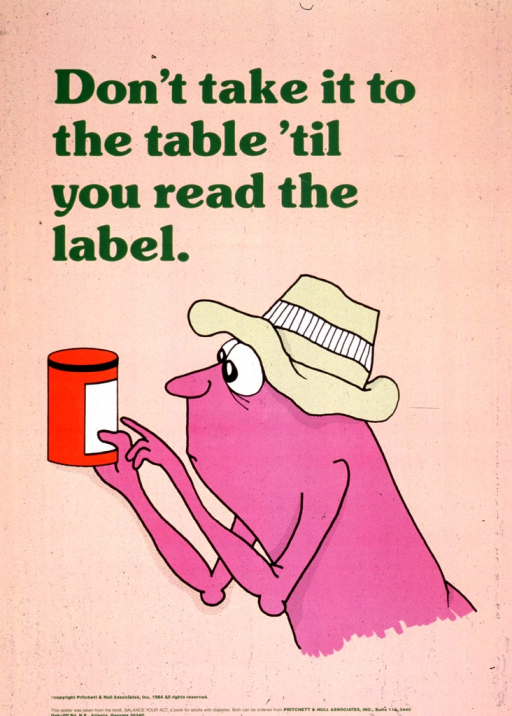 <p>Peach poster with green lettering.  Title at top of poster.  Visual image is an illustration of a cartoon-style character, wearing a hat and reading the label on a can of food.  Publisher information at bottom of poster, along with a note that the poster was taken from the publisher's book &quot;Balance your act.&quot;</p>