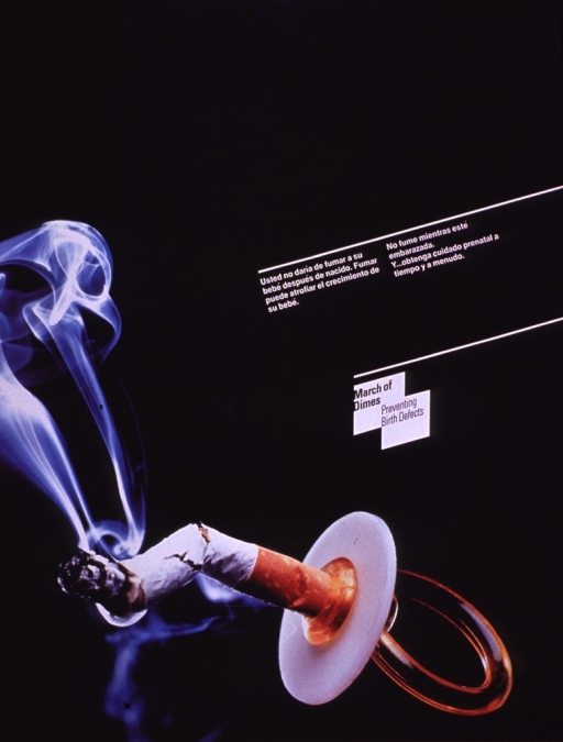 <p>Predominantly black poster with white and black lettering.  Title on right side of poster.  Caption next to title.  Caption urges not smoking while pregnant and getting adequate prenatal care.  Publisher information and note below caption.  Visual image is a color photo reproduction featuring a pacifier.  The pacifier has a smoldering cigarette in place of the nipple.</p>