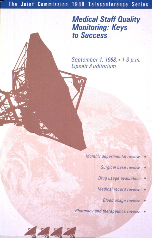 <p>Beige poster with turquoise print and border at the top. The poster shows a large brown satellite dish superimposed on a tan aerial view of the globe, with several small brown satellite dishes along the bottom of the poster. The topics include: monthly departmental review; surgical case review; drug usage evaluation; medical record review; blood usage review; and pharmacy and therapeutics review. Details of the event are also given.</p>