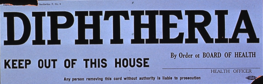 <p>A Board of Health quarantine poster warning that the premises are contaminated by diphtheria.</p>