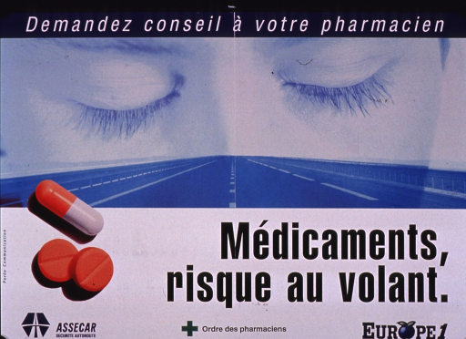 <p>Multicolor poster.  Note at top of poster urges seeking advice from a pharmacist.  Visual images are color photo reproductions featuring a highway, closed eyes, and some pills.  Title in lower right corner.  Publisher and sponsor information at bottom of poster.</p>