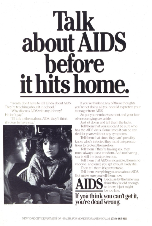 <p>Black and white poster with black lettering, illustrated with a photograph of a young woman and an older woman sitting at a kitchen table.  Surrounding the photograph is text relating to AIDS and the necessity of communication among family members.  The telephone number of the New York City Health Dept. appears at the bottom.</p>