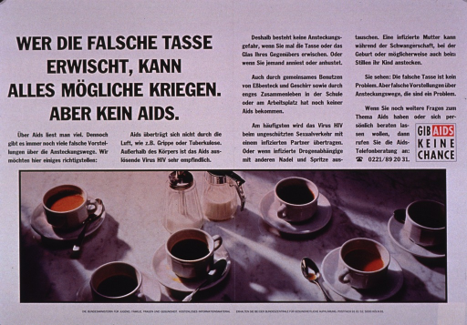 <p>Predominantly white poster with black and white lettering.  Title in upper left corner.  Lengthy text discusses myths and facts about AIDS transmission, emphasizing that there is no risk from everyday behaviors and contact.  Note text urges not giving AIDS a chance.  Visual image is a color photo reproduction featuring several half-filled coffee cups sitting on a table, some of which are black and some of which have cream.  Publisher information at bottom of poster.</p>