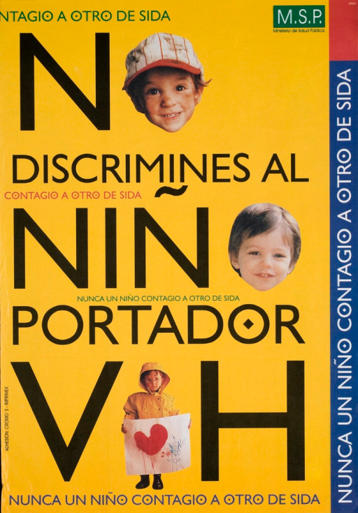 <p>In this poster that warns of the non-discriminating nature of HIV, children's faces replace the &quot;o&quot; in &quot;no&quot; and &quot;nino&quot; and the &quot;i&quot; in &quot;VIH.&quot;</p>