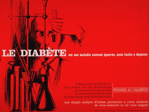 <p>Predominantly red poster with white and black lettering.  Visual image on left side of poster is an illustration of a man studying a liquid in a test tube.  Additional laboratory equipment is visible in the foreground.  Title at center of poster.  Caption below title lists several risk factors and symptoms for diabetes, including family history of obesity or diabetes, persistent thirst, persistent hunger, and frequent urination and suggests thinking about diabetes if those are present.  Note below caption indicates that urinalysis will allow a doctor to reassure or care for a patient.  Publisher information at bottom of poster.</p>