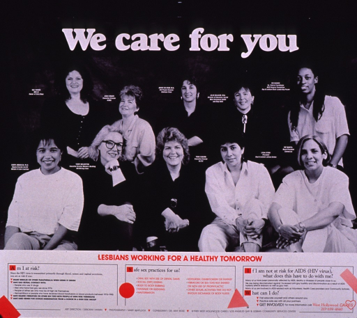 <p>Predominantly black and white poster with multicolor lettering and red highlights.  Visual image is a b&amp;w photo reproduction featuring ten women in leadership positions with service organizations in the Los Angeles area.  The organizations focus on HIV and gay and lesbian health.  Caption below photo.  Additional text below caption discusses HIV transmission, safe sex, and getting involved in AIDS-related work.  Publisher information at bottom of poster.</p>