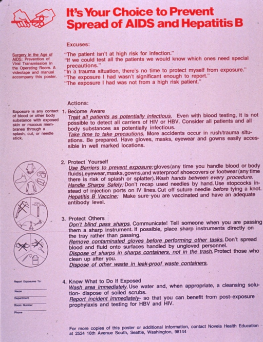 <p>Predominantly white poster with multicolor lettering.  Title at top of poster.  Visual images are illustrations depicting a pair of scissors being passed from one hand to another, a variety of protective gear, and the safe handling of sharp instruments.  Poster dominated by text explaining protective measures and what to do if exposed to a virus.  Publisher information at bottom of poster.</p>