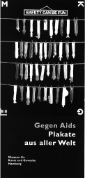 The leaflet (10 × 21 cm) for 'Against Aids: Posters from around the World', Museum für Kunst and Gewerbe, Hamburg, 2006. By permission of the Museum für Kunst and Gewerbe, Hamburg.