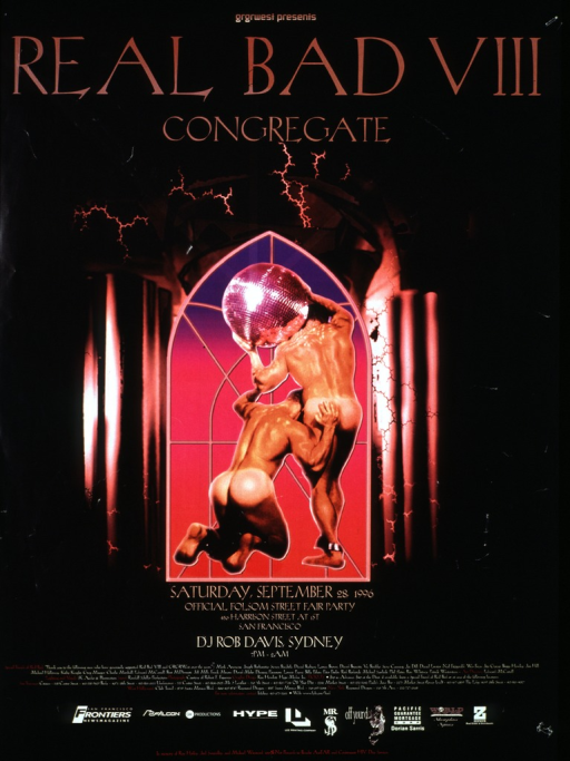 <p>Black poster illustrated with a color photograph of two naked men shown from behind, one kneeling next to the other who holds a disco ball on his shoulder in imitation of Atlas holding the earth.  The two men are set in a multicolored arched church window that simulates stained-glass.  Light emanates from behind the window revealing the shadowed outlines of a church interior.  The date, September 28, 1996, location, and disc jockey of the party are supplied below the church window.  At the bottom, set in small type, are friends of the foundation, event production staff, corporate sponsors, and an information telephone number.</p>