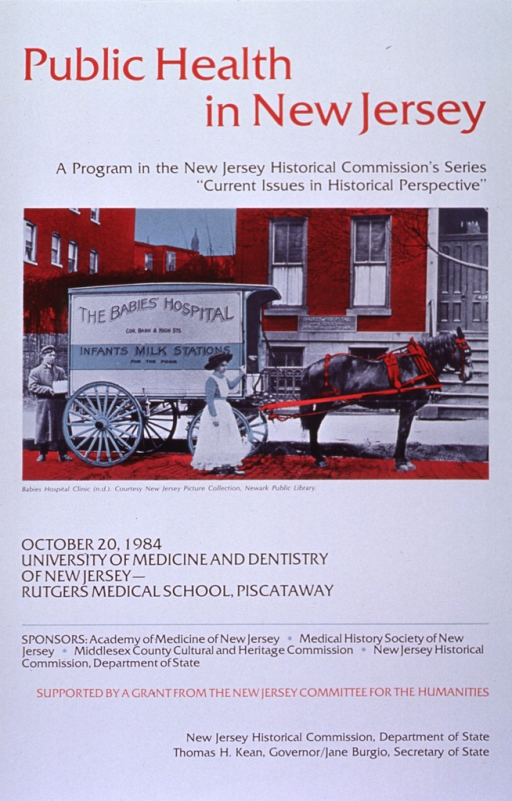 <p>White poster with red and black lettering announcing exhibit, Oct. 1984.  Also lists date, location, and sponsors.  Title at top of poster.  Central visual image is reproduction of a photo, apparently with a contemporary color overlay.  The photo shows a cart from the Babies' Hospital labeled &quot;Infants Milk Stations for the poor.&quot;  The cart is drawn by a single horse.  A woman in a long dress stands near the front of the cart.  A man at the back of the cart holds a box or basket containing several milk bottles.  Red and pale blue coloring at top and bottom of photo only, mid-section is b&amp;w.  All remaining textual information appears below photo.</p>