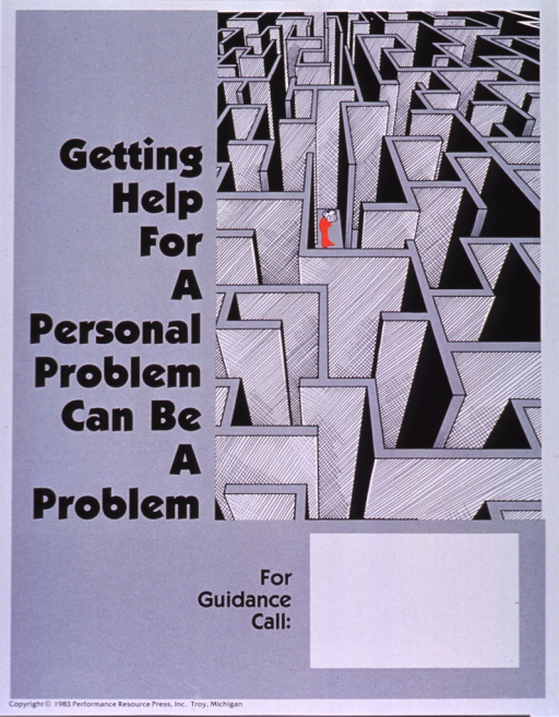 <p>Gray poster with black lettering.  Title on left side of poster.  Visual image on right side of poster is an illustration of a maze.  A small figure, dressed in red, holds its head in its hands while trapped in the maze.  Space near bottom for contact information, though none given.  Publisher information at bottom of poster.</p>