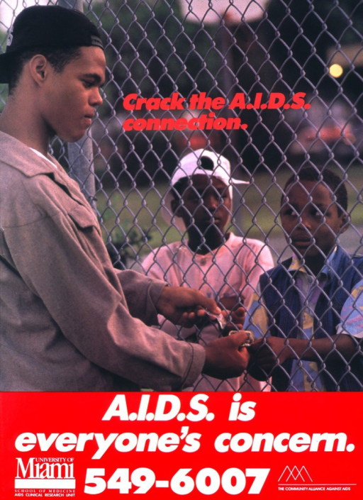 <p>Color poster with red and white lettering, illustrated with a color photograph of an older youth selling crack cocaine to young children.  The exchange of cash and drugs takes place between a chain link fence, with the older youth on one side and the two young children on the other side.  Below the title is a telephone number.  At either corner at the bottom are the logos of the University of Miami, School of Medicine, AIDS Clinical Research Unit and the Community Alliance Against AIDS.</p>