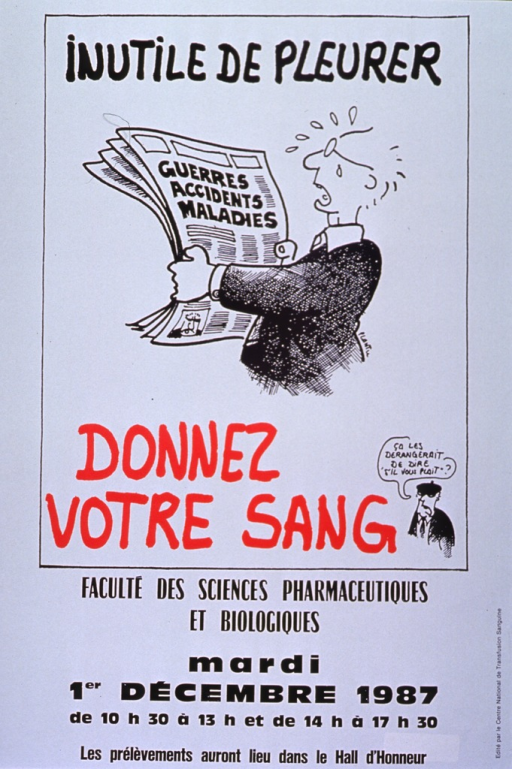 <p>White poster with black and red lettering announcing blood drive, Dec. 1987.  Also lists location, date, and hours.  Dominant visual image on poster is cartoon-style illustration of a crying man reading a newspaper.  The headlines are war, accidents, and sicknesses.  A small cartoon figure in the lower right corner of illustration asks a question about saying please.  All remaining textual information below illustration.</p>