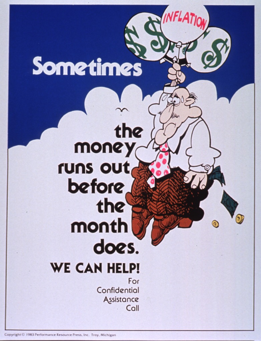 <p>White and blue poster with multicolor lettering.  Title on left side of poster, superimposed on visual image.  Image is an illustration of a cartoon-character man being pulled into the sky by balloons decorated with dollar signs and one balloon labeled 'inflation.'  A couple of dollars protrude from his pocket, while another dollar and some coins fall to the ground.  Space near bottom of poster for contact information, though none given.  Publisher information at bottom of poster.</p>