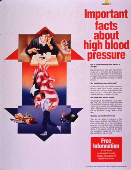 <p>Predominantly white poster with multicolor lettering.  All text on right side of poster.  Series information at top; title below series information.  Lengthy text explains the cause and treatment of high blood pressure.  An offer for a brochure and sponsor information below text.  Left side of poster features a series of color illustrations superimposed on a bi-directional arrow.  A man eating a fast-food meal while holding a remote control in one hand and a burning cigarette in the other appears on the upward-pointing arrow.  An array of healthy food, a man jogging, and a blood pressure cuff appear on the downward-pointing arrow.  A heart with a stars-and-stripes design is in the middle.</p>