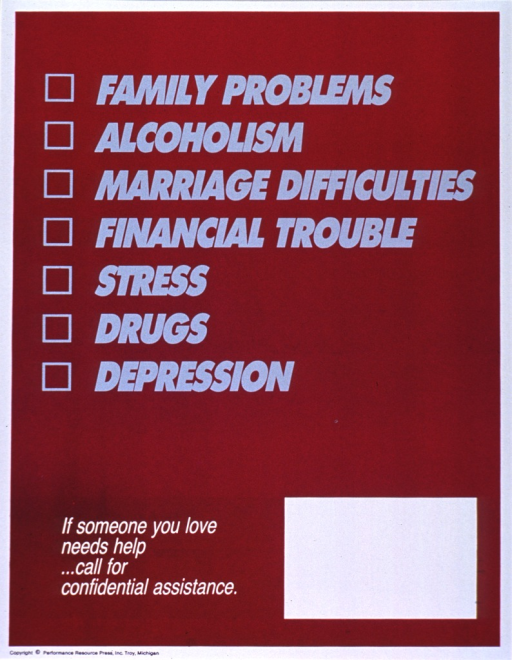 <p>Maroon poster with gray and white lettering.  Title dominates poster.  Title text continues listing personal problems that might benefit from counseling, including financial trouble, stress, drugs, and depression.  Check boxes appear next to problems.  Note near lower left corner.  Space near bottom of poster for contact information, though none given.  Publisher information at bottom of poster.</p>
