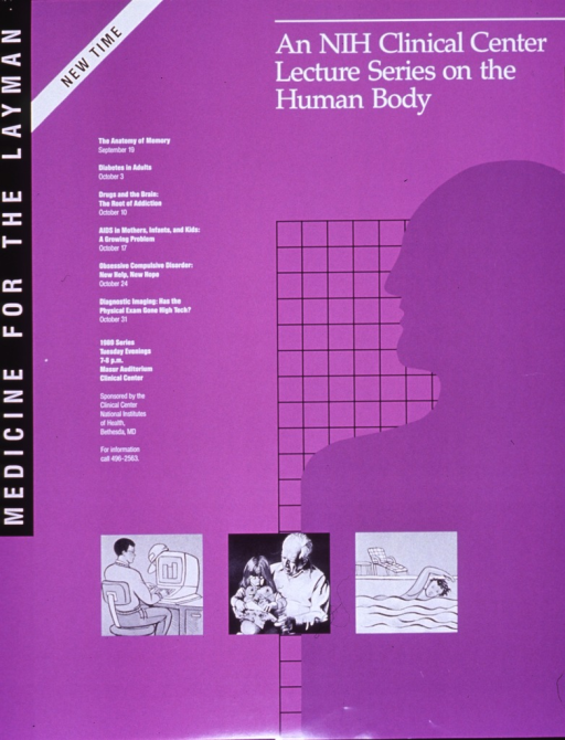<p>Predominantly purple poster with black and white lettering.  Initial title phrase on left side of poster.  Remaining title text in upper right corner.  Visual images are illustrations of a man sitting at a computer, an elderly man holding a young girl on his lap as she unwraps a gift, and a woman swimming.  A silhouette of a human figure and a grid also appear in the background.  Additional text on left side of poster lists lecture topics--memory, diabetes, AIDS, obsessive compulsive disorder, and diagnostic imaging--as well as dates, times, and location for lectures.  Publisher information below topic list.</p>