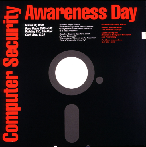 <p>Black poster designed to look like a floppy disk.  The date (Mar. 28, 1990), place, and time of the lectures are listed as well as a phone number for more information.  It also states that there will be &quot;computer security videos&quot; and vendors will have product displays.</p>
