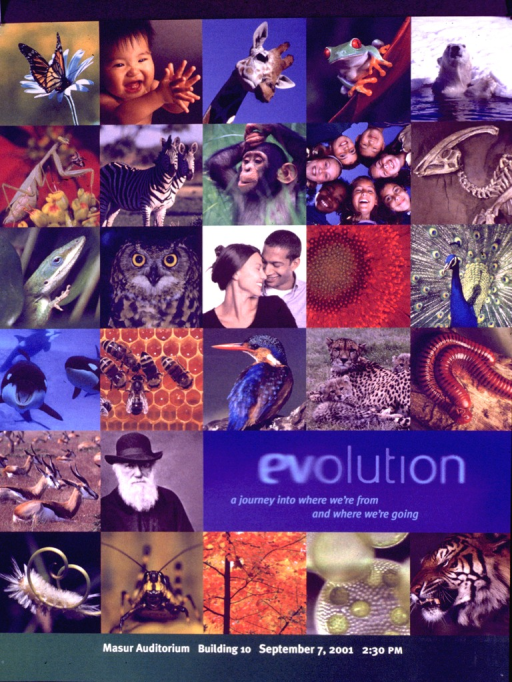 <p>Multicolor poster with blue and white lettering announcing an event, September 2001.  Most of the poster is an array of color photo reproductions.  Photos depict a wide variety of plant and animal life, including insects, reptiles, birds, and mammals.  Charles Darwin is among the humans pictured.  Title in lower portion of poster on right side.  Date, time, and location of event listed at bottom of poster.</p>