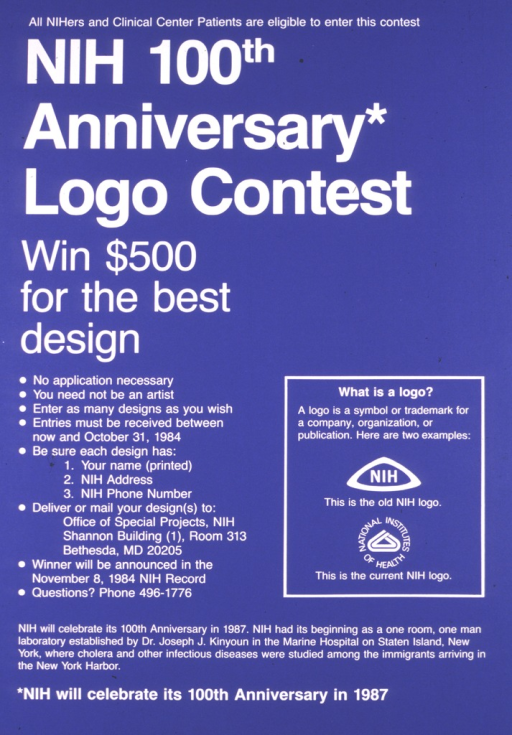 <p>Poster in blue and white advertising the contest to design a new logo for the National Institutes of Health.  The old and current logos are illustrated and the rules for entering the contest are listed.</p>