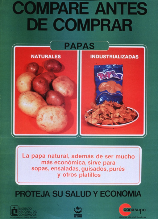 <p>Predominantly bright green poster with multicolor lettering.  Title at top of poster.  Visual images are color photo reproductions featuring different varieties of whole potatoes and a bag of potato chips sitting behind a plate full of chips.  Caption below photos notes that natural potatoes are cheaper and can be used in soups, salads, and other dishes.  Note below caption urges protecting both health and finances.  Publisher and sponsor information at bottom of poster.</p>