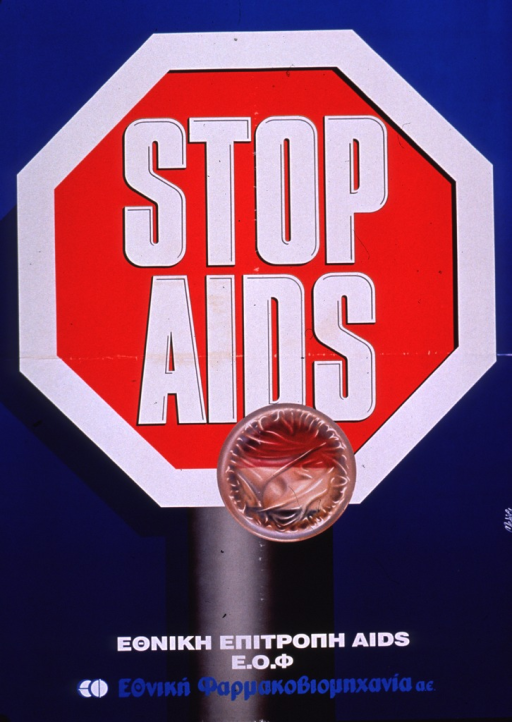 <p>Predominantly blue poster with white and blue lettering.  Some lettering in Greek script.  Title in upper portion of poster, presented on an octagonal red background to suggest a stop sign.  Color photo reproduction showing a new condom below title.  Publisher and sponsor information at bottom of poster.</p>