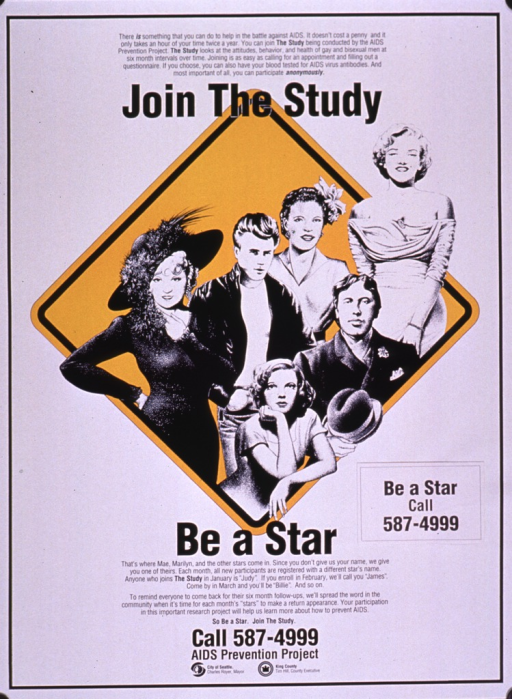 <p>Predominantly white poster with black lettering.  Paragraph at top of poster encourages gay and bisexual men to enroll in a behavioral study related to AIDS.  Initial title phrase below.  Visual image is an illustration of several movie stars from the past, superimposed on a yellow diamond.  Remaining title phrase below illustration.  Additional text explains study procedures that will guarantee anonymity.  Publisher information at bottom of poster.</p>