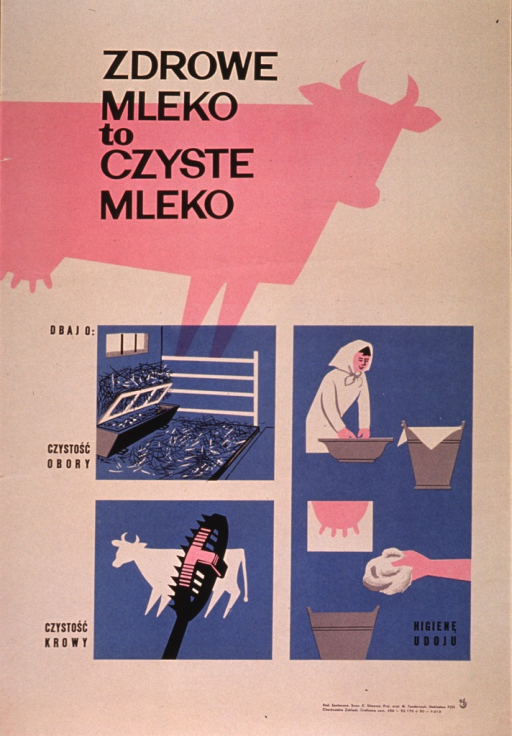 <p>Tan or discolored white poster with black lettering.  Title in upper portion of poster, superimposed on a pink silhouette of a cow.  Three illustrations in lower portion of poster depict a clean stall, a cow and a brush, and a woman washing her hands and a cow's udder.  Publisher information at bottom of poster.</p>