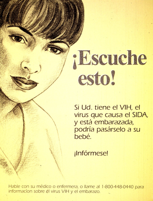 <p>Yellow poster with gray and black lettering.  Title and caption on left side of poster.  Caption explains that a mother can pass the HIV virus to her baby.  Left side of poster features an illustration of a woman.  Additional text urges women to talk to a health care worker or call for information.</p>