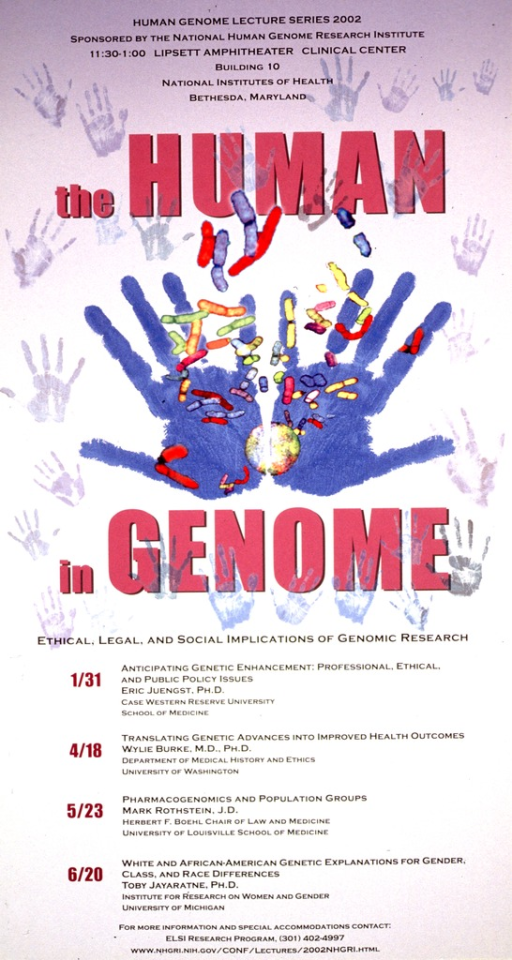 <p>Purple and white poster with pink and black lettering announcing several lectures in the series.  Series information, sponsor, and lecture time and location at top of poster.  Title in center of poster.  Visual image is a montage of human handprints and abstractions of genes.  Specific lecture dates and titles in lower portion of poster.</p>