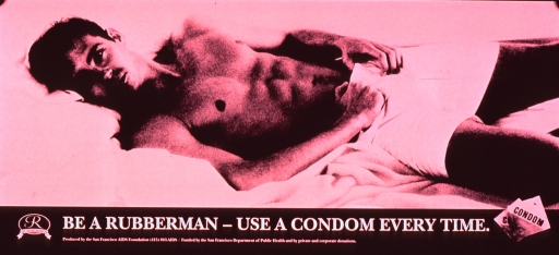 <p>Black and white poster.  Dominant visual image is a b&amp;w photo reproduction featuring a young man lying in bed.  Title below photo, accompanied by a Rubbermen logo and a small photo reproduction showing two condom packages.  Publisher and sponsor information at bottom of poster.</p>