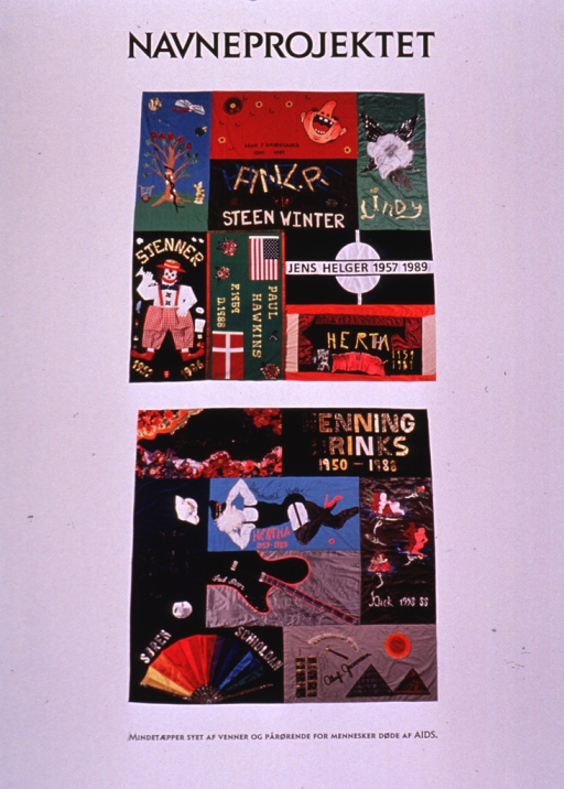 <p>Predominantly white poster with black lettering.  Title at top of poster.  Visual image is a color photo reproduction featuring several Danish panels for an AIDS quilt.  Caption below photo addresses remembrances sewn by friends and relatives of people who have died from AIDS.  Publisher information at bottom of poster.</p>