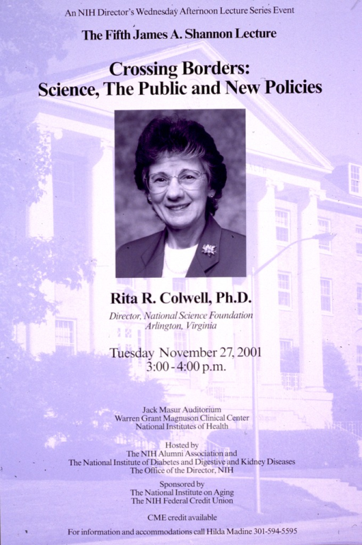 <p>Predominantly purple poster with black lettering.  Series information at top of poster.  Title below series statement.  Visual image is a b&amp;w photo reproduction featuring the speaker, Rita R. Colwell.  Date, time, location, and host and sponsor information in lower portion of poster.</p>