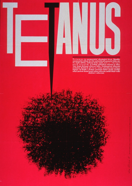 <p>Fuchsia poster with black and white lettering.  Title at top of poster.  Additional paragraph of text below title appears to mention a shot or vaccine.  Visual image is a large black blob, the top of which is punctured by the tip of the second &quot;t&quot; in tetanus.  That &quot;t&quot; has been rendered very long and pointed, as if to suggest a nail.  Publisher information on right side of poster.</p>