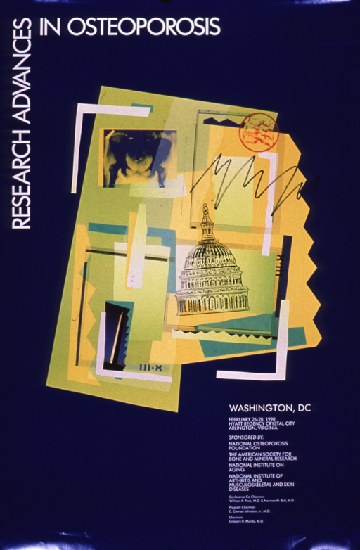 <p>Predominantly blue poster with white lettering.  Title in upper left corner.  Visual image is a collage featuring illustrations of skeletal fingers and the dome of the Capitol, a reproduction of an x-ray of a pelvis, and a color photo reproduction featuring the Washington monument.  Conference dates and sponsors appear below collage.</p>
