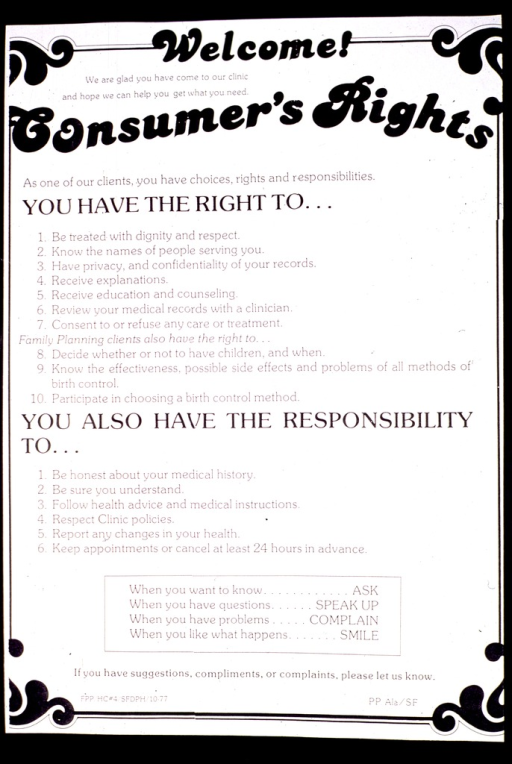 <p>White poster with black lettering.  Title near top of poster.  Poster lists rights and responsibilities of clinic patients.  Publisher information in lower right corner.</p>