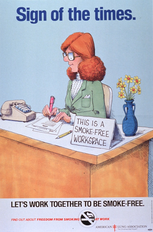 <p>Multicolor poster with multicolor lettering.  Initial title words in blue at top of poster.  Dominant visual image is a cartoon-style illustration of a woman sitting at her desk, writing.  A sign on the corner of her desk reads &quot;This is a Smoke-Free Workspace.&quot;  Remaining title words appear at bottom of poster, along with a no smoking sign and the American Lung Association logo.</p>