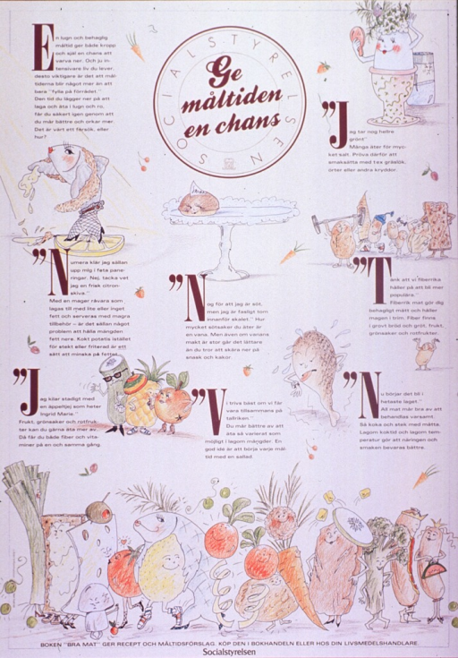 <p>Predominantly cream poster with brown and black lettering.  Title at top of poster.  Visual images are illustrations of cartoon character-style foods.  Text on poster appears to address making healthy food choices and eating in a calm, relaxed way.  Publisher information at bottom of poster.</p>
