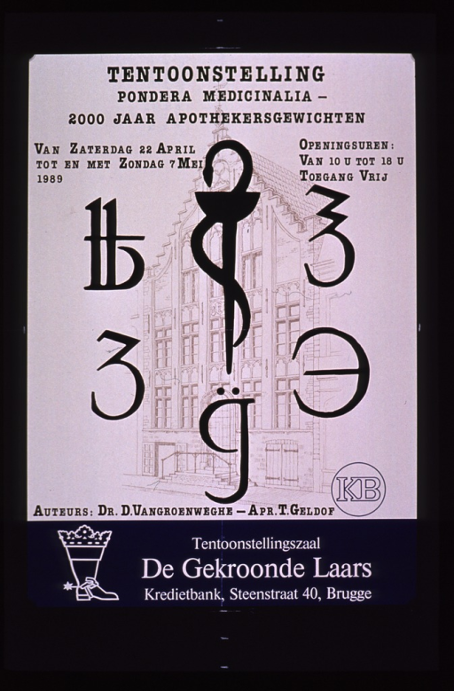 <p>White and blue poster with black and white lettering announcing an exhibit held Apr.-May 1989.  Title at top of poster.  Additional text near title lists dates and hours for the exhibit.  Visual image is an illustration of the facade of a Flemish-style building.  Symbols used on apothecaries' weights are superimposed on the illustration.  Note text at bottom of poster indicates that the exhibit is in the &quot;Crowned Boot&quot; exhibit hall and is accompanied by an illustration of a boot with a spur and a crown.  The exhibit appears to be related to a book of the same title.</p>