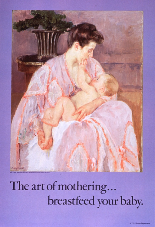 <p>Lavender poster with purple lettering.  Visual image in upper portion of poster is a reproduction of Cassatt's &quot;Mother and Child,&quot; in which a mother breastfeeds her baby.  Caption below image, title below caption.  Publisher information in lower right corner.</p>