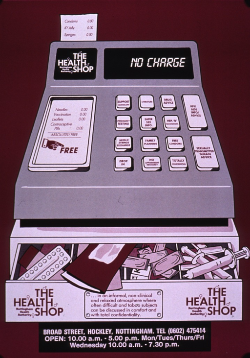 <p>Purple poster with purple and white lettering, illustrated with a drawing of a cash register.  The cash register display reads &quot;no charge,&quot; and a receipt that issues from the top of the register shows three purchases (condoms, KY jelly, and syringes), each costing nothing.  The keys of the cash register are labelled with a variety of health services or products:  support counselling, pregnancy testing, needle/syringe exchange, drug advice, safer sex info., family planning, free condoms, etc.  The cash drawer of the register is partially open, and various health-related products, including a pregnancy test and syringes, are visible.  A label bearing the address, telephone number, and hours of operation is affixed at the bottom of the poster.</p>