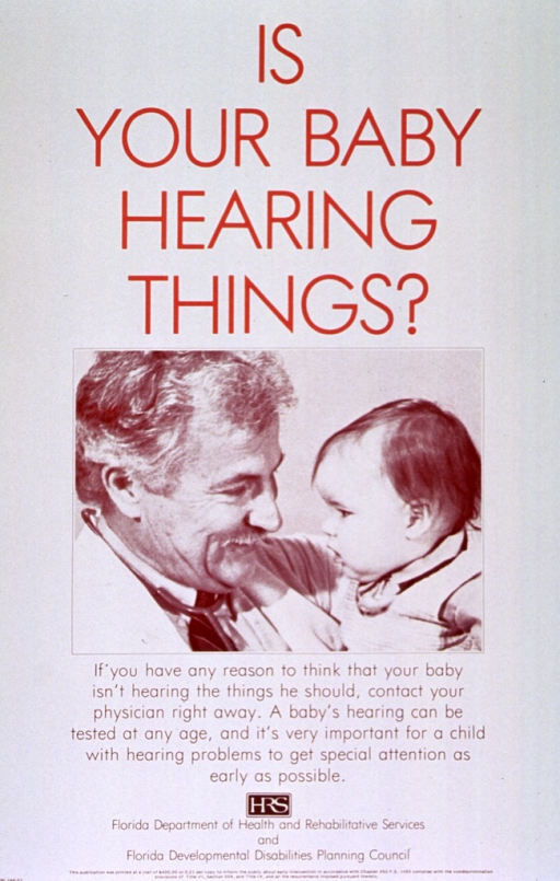 <p>Cream poster with rust and brown lettering.  Title at top of poster.  Visual image is a reproduction of a b&amp;w photo showing a smiling doctor holding a baby.  Caption below photo stresses the importance of early attention to hearing problems.  Publisher information below caption.</p>