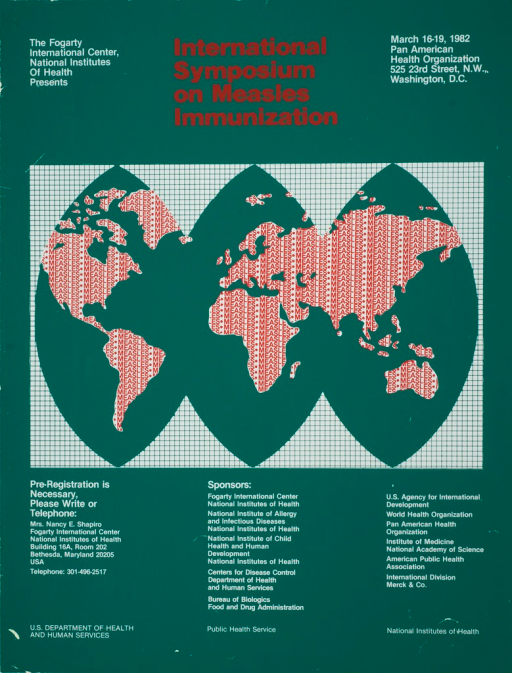 <p>Green poster with white and red lettering announcing symposium, March 1982. Title on top center of poster in red. Visual image is regions of the globe viewed as a flat map on a piece of graph paper.  On each region the word &quot;measles&quot; is written in columns and rows that are divided by bullets.</p>
