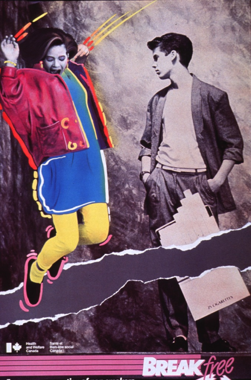 <p>Multicolor poster.  Title at bottom of poster.  Predominant image is a reproduction of a b&amp;w photo.  A young man stands facing the camera, but with his head turned to the side.  He wears a suit with the jacket sleeves rolled up, a style popular in the mid and late 1980s.  A pack of cigarettes is superimposed on the young man.  At roughly the level of his knees, the photo is torn to create a break.  To the left of the young man, a color photo of a brightly dressed young woman is superimposed on the b&amp;w photo.  She is jumping and smiling.  She is positioned to land in the break.  Logo for Health and Welfare Canada appears near the bottom of the poster.</p>
