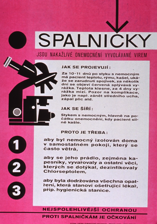 <p>Predominantly fuchsia poster with black and white lettering.  Title at top of poster addresses the concept of measles as an infectious disease.  Visual image is an illustration of a microscope.  Significant amount of text in body of poster.  Note near bottom of poster discusses vaccination.  Publisher information at bottom of poster.</p>