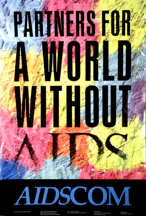 <p>Multicolor poster.  Title dominates poster.  Title word &quot;AIDS&quot; is only partially visible as the bottom portion of the letters appear to fade away.  Publisher and sponsor information at bottom of poster.</p>