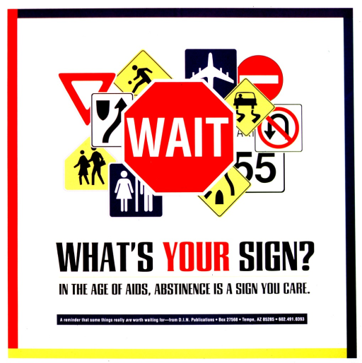 <p>Predominantly white poster with multicolor lettering.  Initial title word appears on a red octagon at the center of the poster.  Several other traffic signs are in the background.  Remainder of title below illustration.  Caption, note, and publisher information below final title phrase.</p>